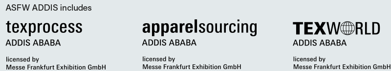 ASFW includes texprocess Addis Ababa, apparel sourcing Addis Ababa, Texworld Addis Ababa - licenced by Messe Frankfurt